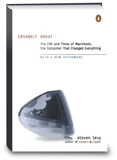 Insanely Great: The Life and Times of Macintosh
