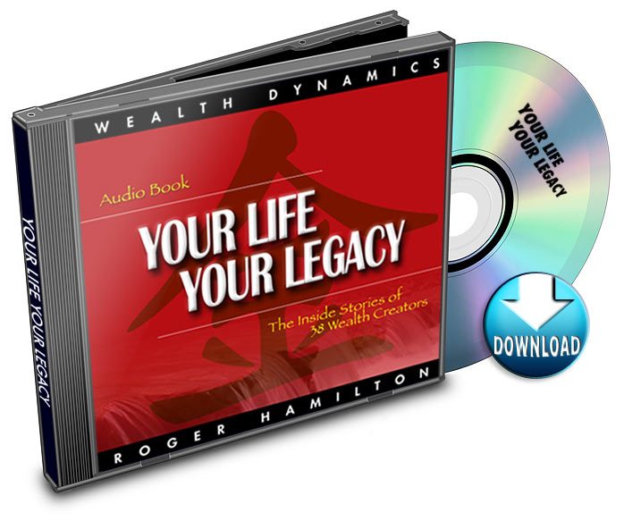 Your Life Your Legacy: Entrepreneurs guide to finding your flow by Roger Hamilton