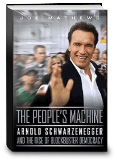 The People's Machine: Arnold Schwarzenegger And the Rise of Blockbuster Democracy