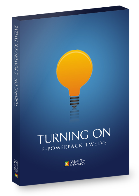 Wealth Dynamics ePowerPack #12 - Turning On